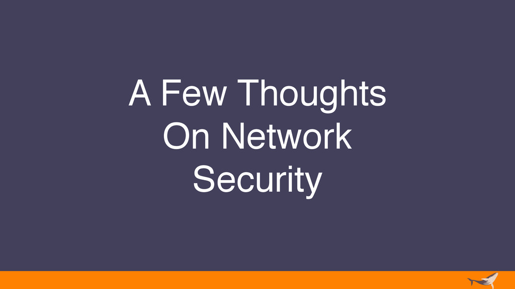 A Few Thoughts On Network Security
