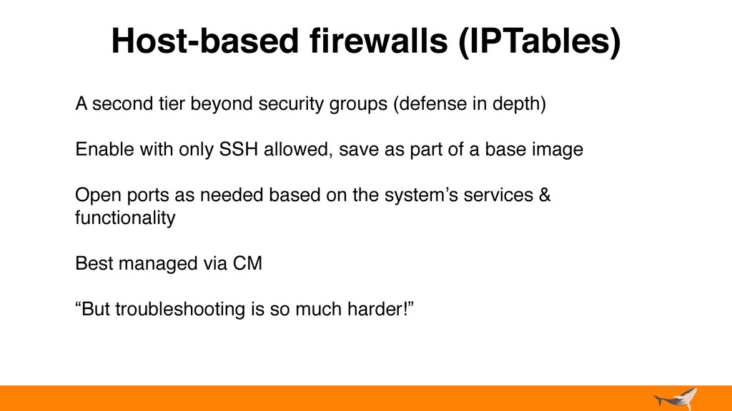 Host-based firewalls (IPTables) A second tier be...