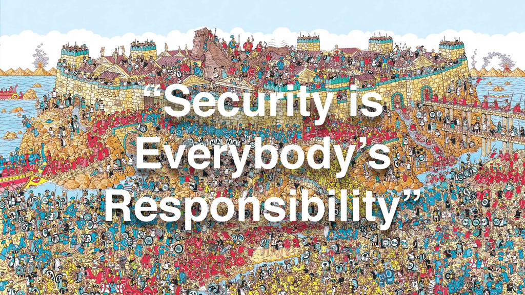 """Ben Whaley @iAmTheWhaley """"Security is Everybody..."""