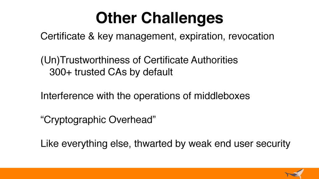 Other Challenges Certificate & key management, e...