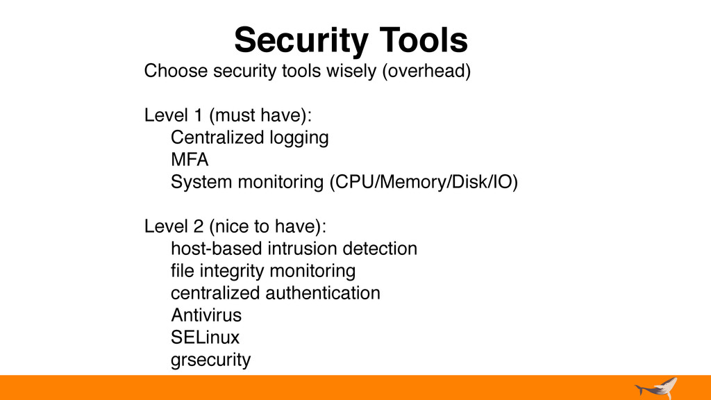 Security Tools Choose security tools wisely (ov...