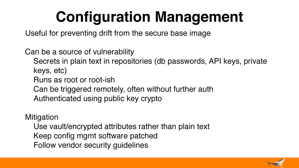 Configuration Management Useful for preventing d...