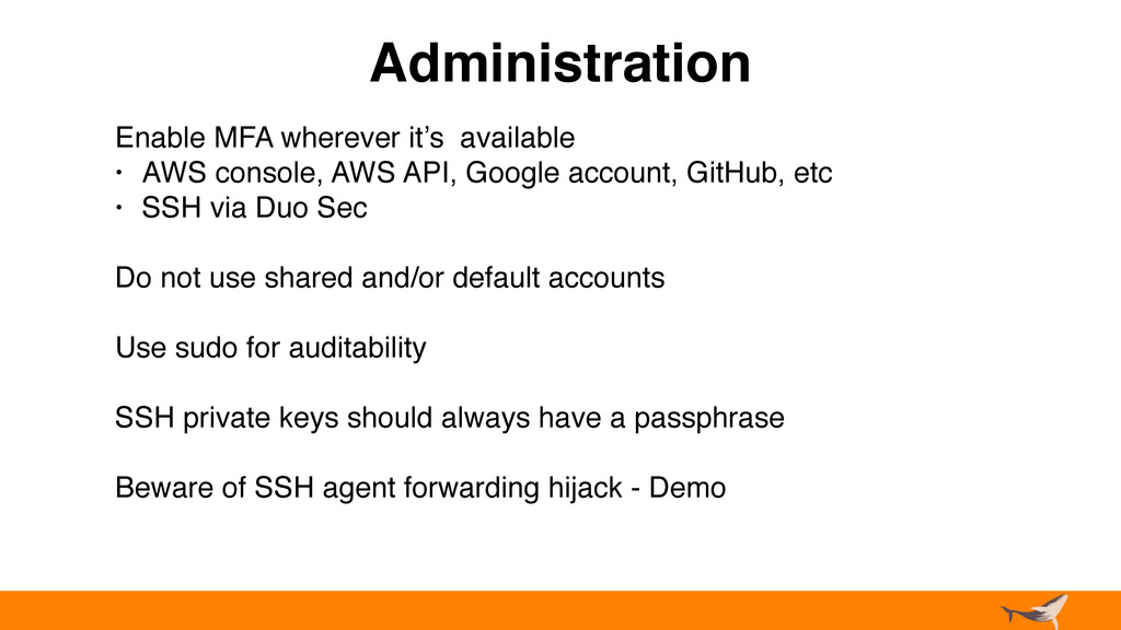 Administration Enable MFA wherever it's availab...