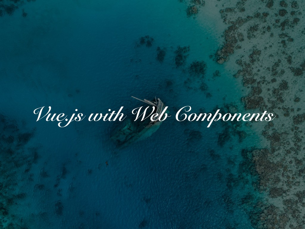 Vue.js with Web Components