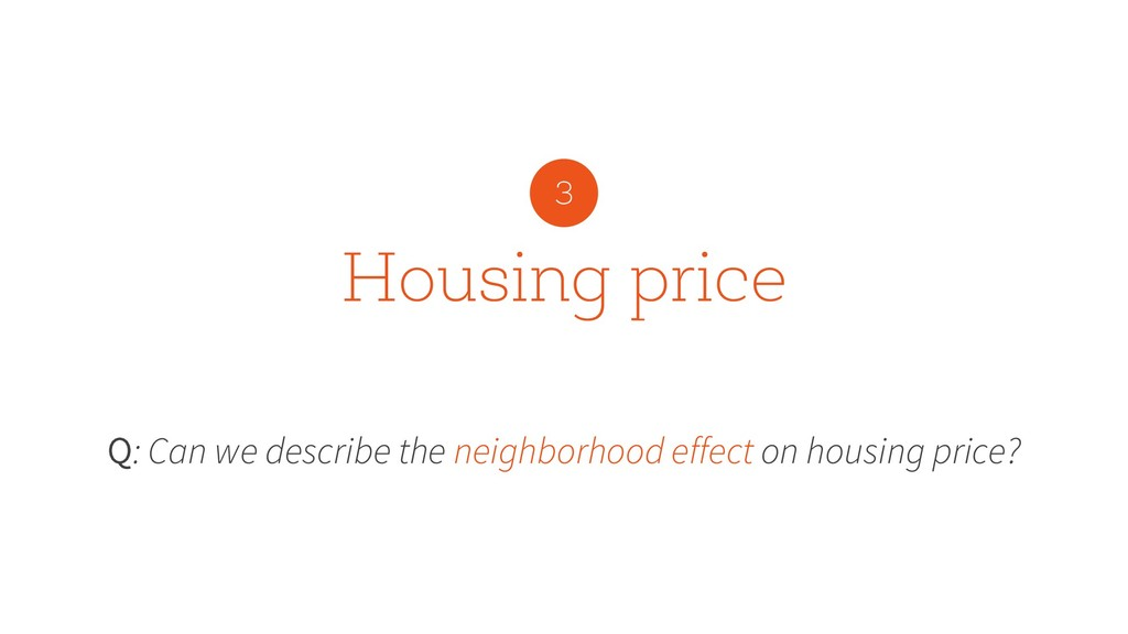 Housing price Q: Can we describe the neighborho...