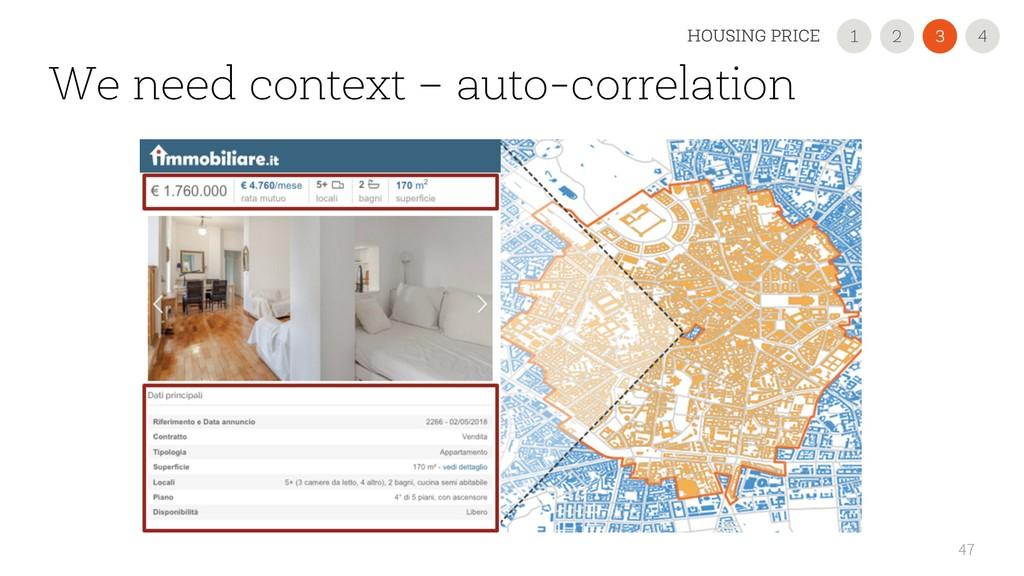 We need context – auto-correlation 47 2 1 3 HOU...