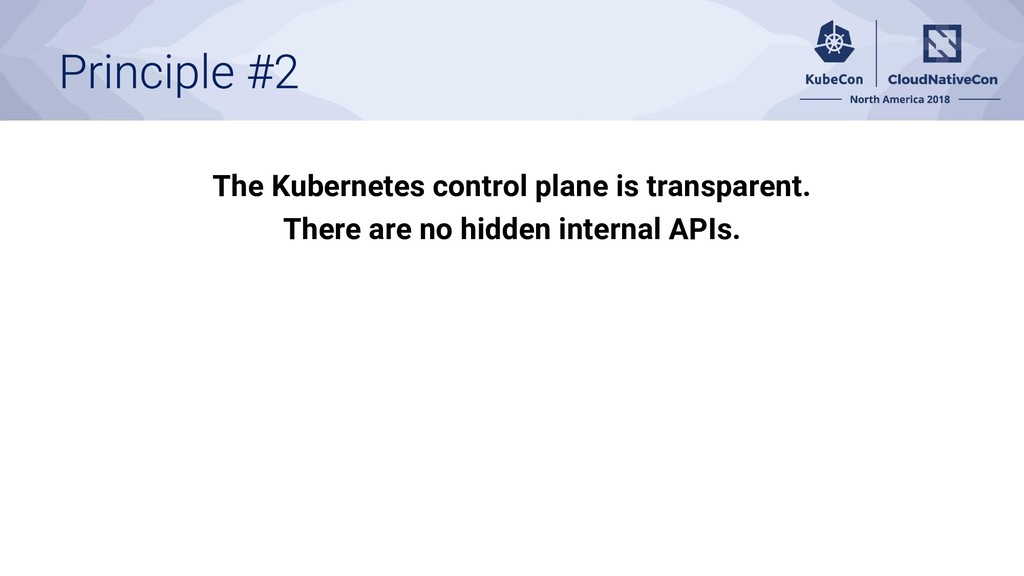 The Kubernetes control plane is transparent. Th...