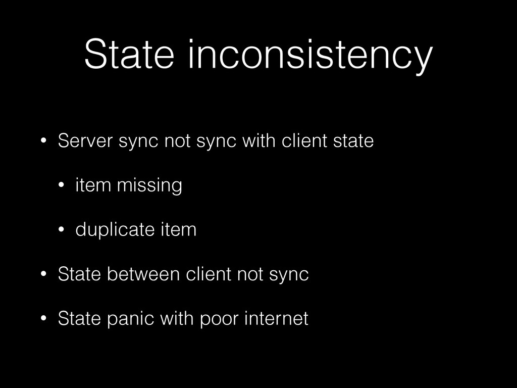 State inconsistency • Server sync not sync with...