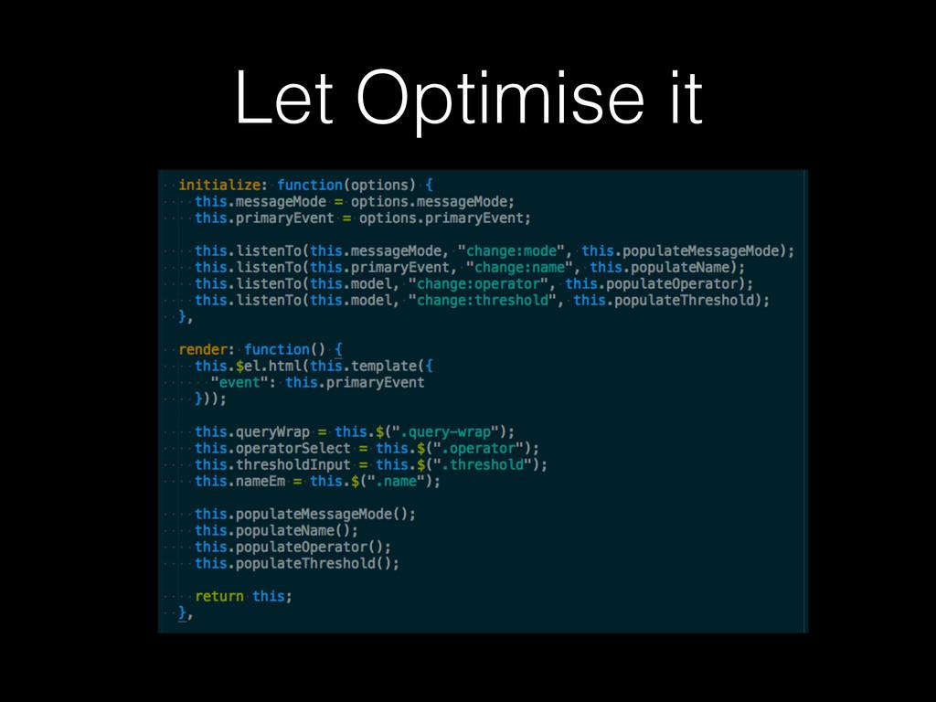 Let Optimise it