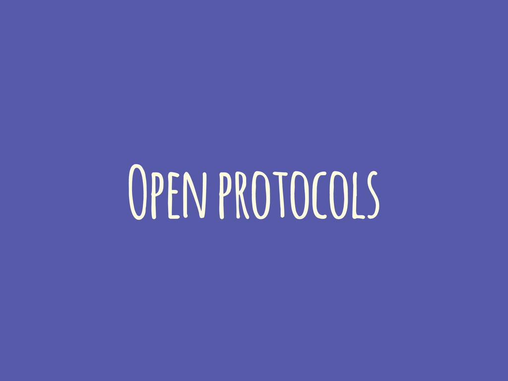 Open protocols