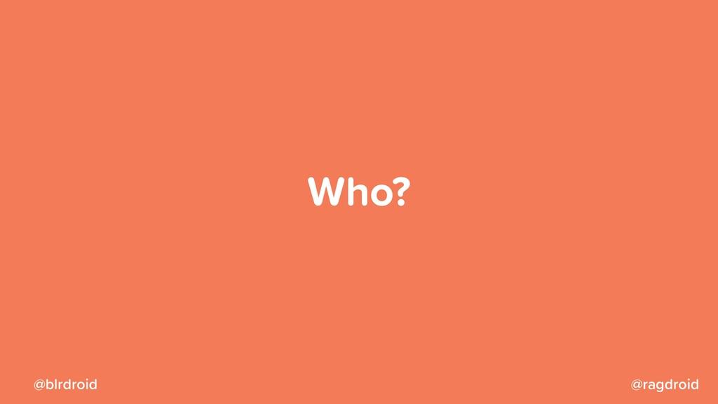 @ragdroid @blrdroid Who?