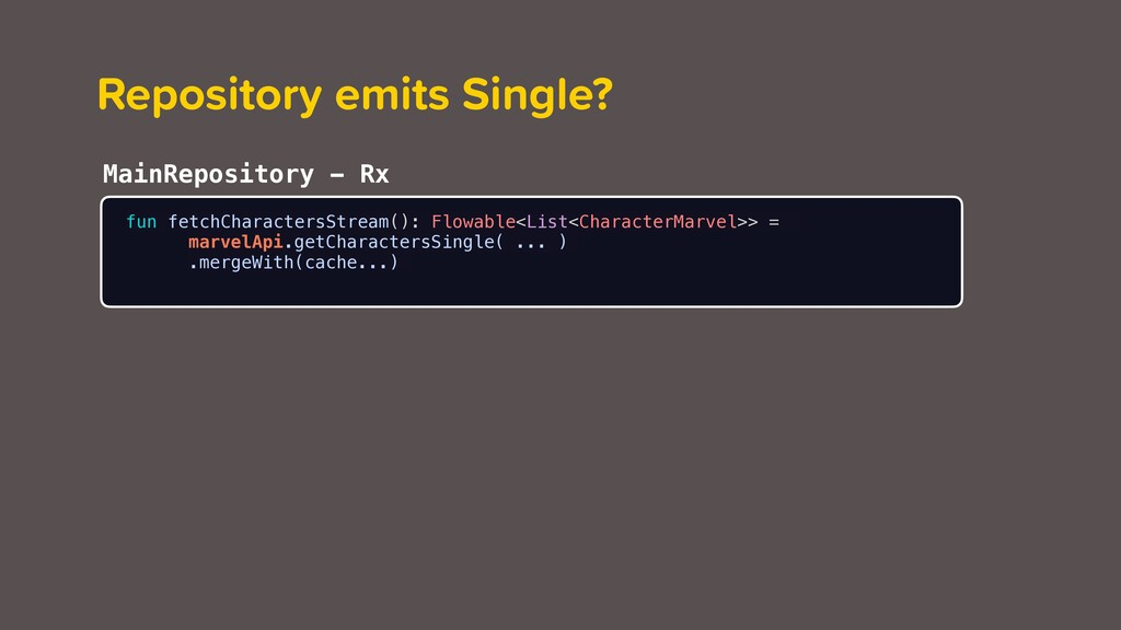Repository emits Single? fun fetchCharactersStr...