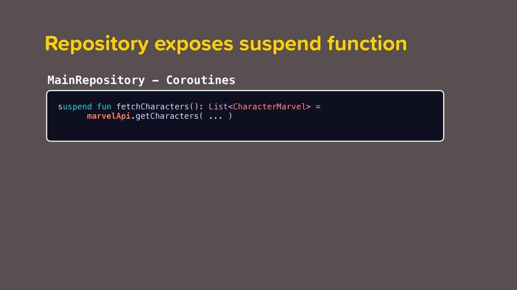 Repository exposes suspend function suspend fun...
