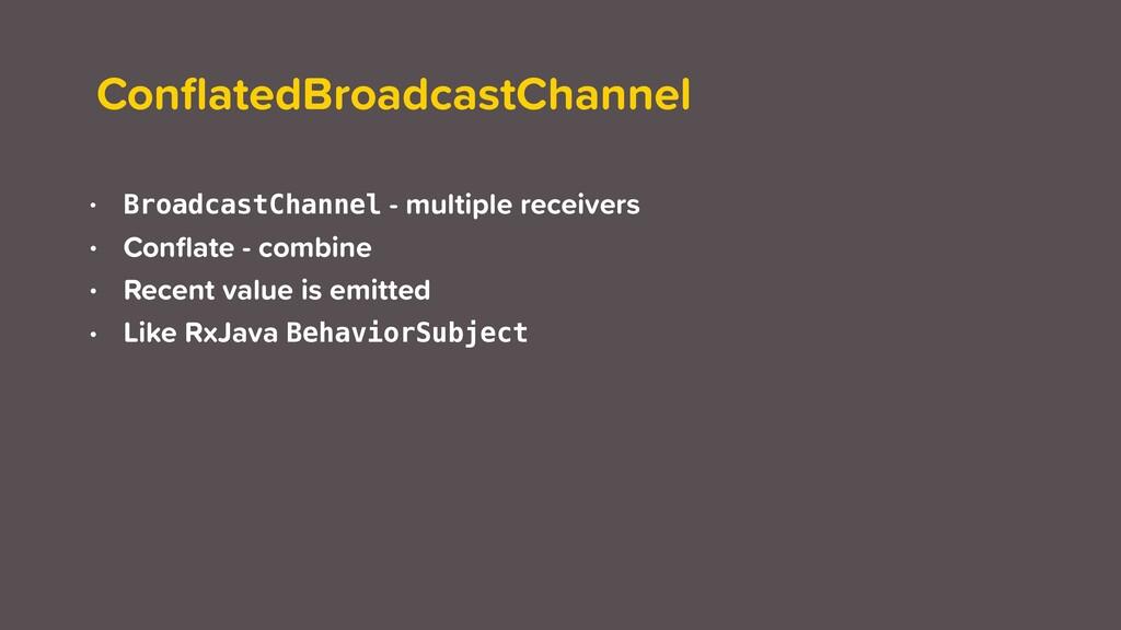 ConflatedBroadcastChannel • BroadcastChannel - m...