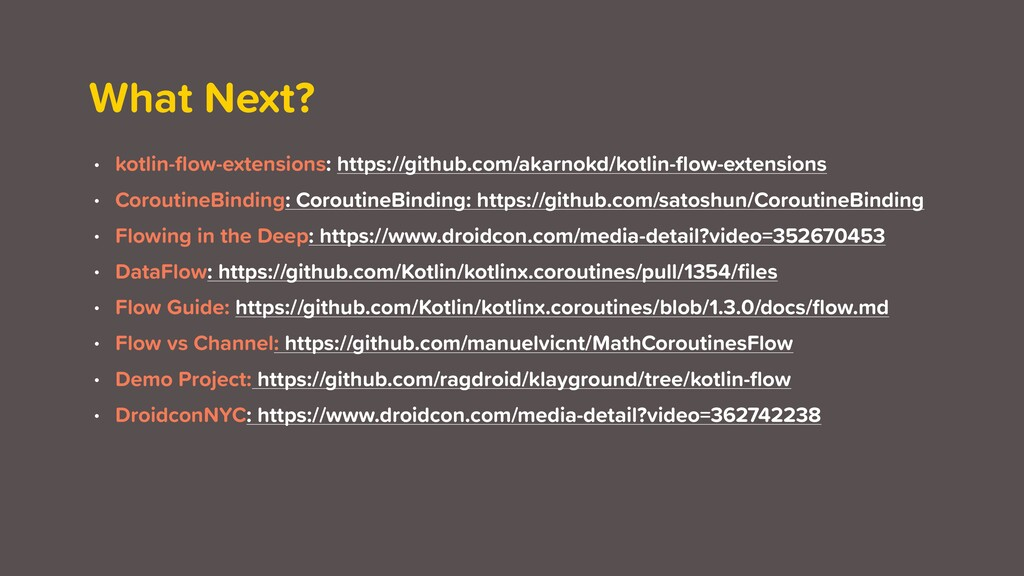 What Next? • kotlin-flow-extensions: https://git...