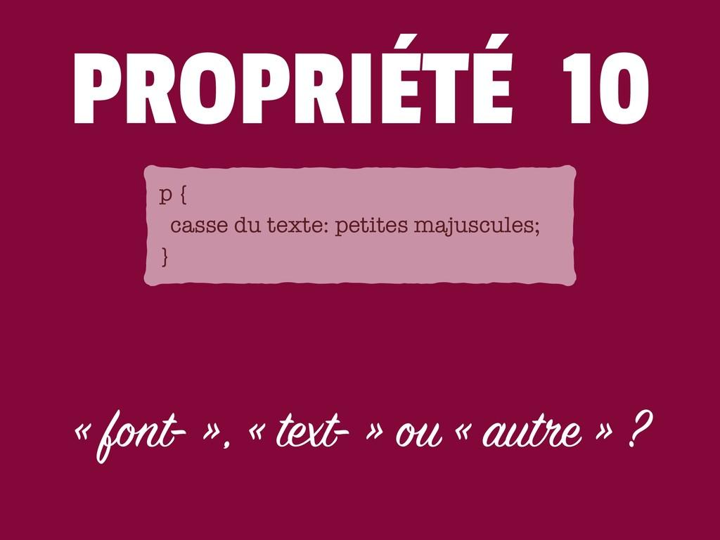 PROPRIÉTÉ 10 « font- », « text- » ou « autre » ...