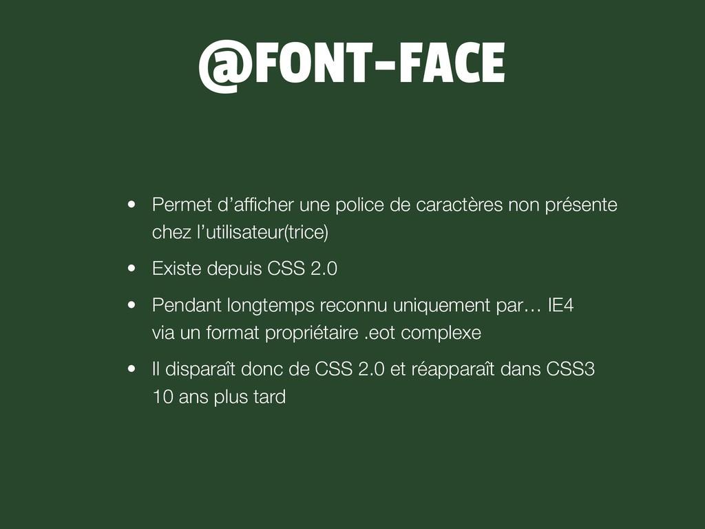 @FONT-FACE • Permet d'afficher une police de car...