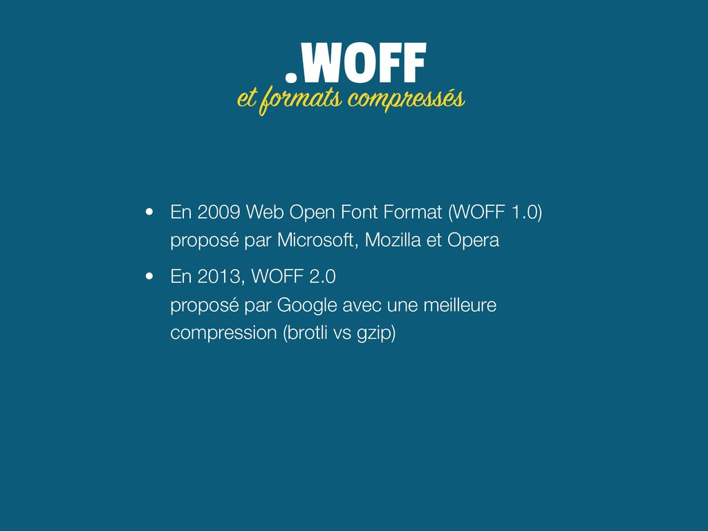 .WOFF • En 2009 Web Open Font Format (WOFF 1.0)...