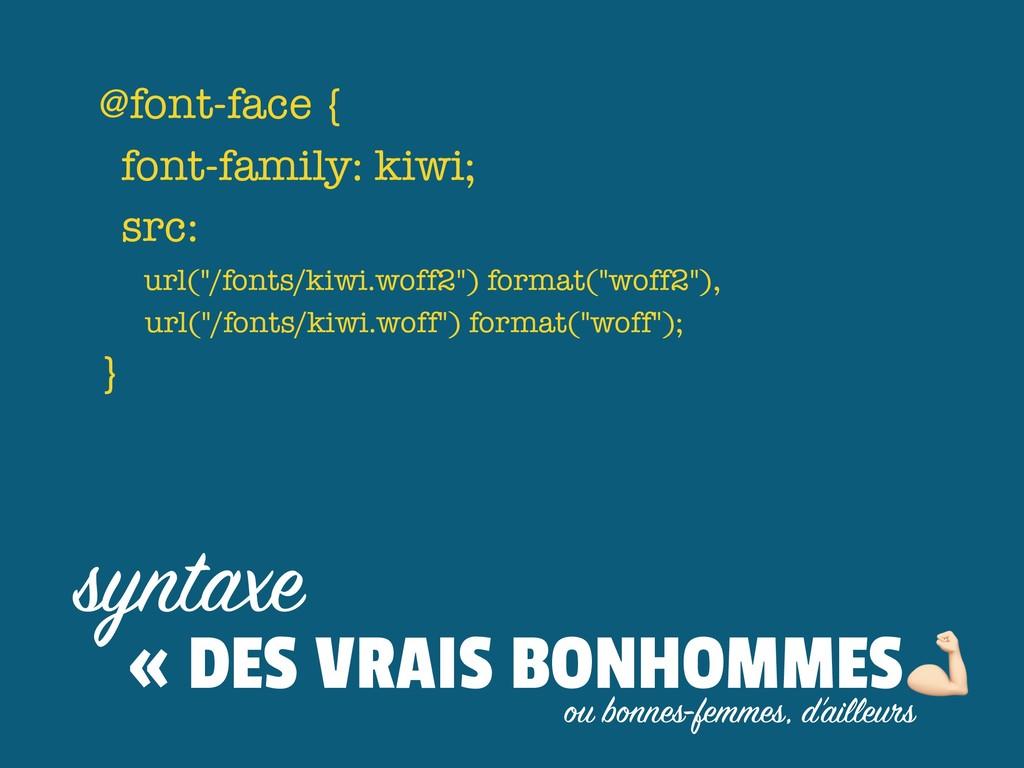 """@font-face { font-family: kiwi; src: url(""""/fon..."""
