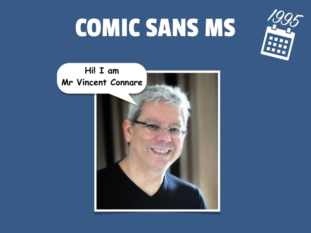 COMIC SANS MS 1995 Hi! I am
