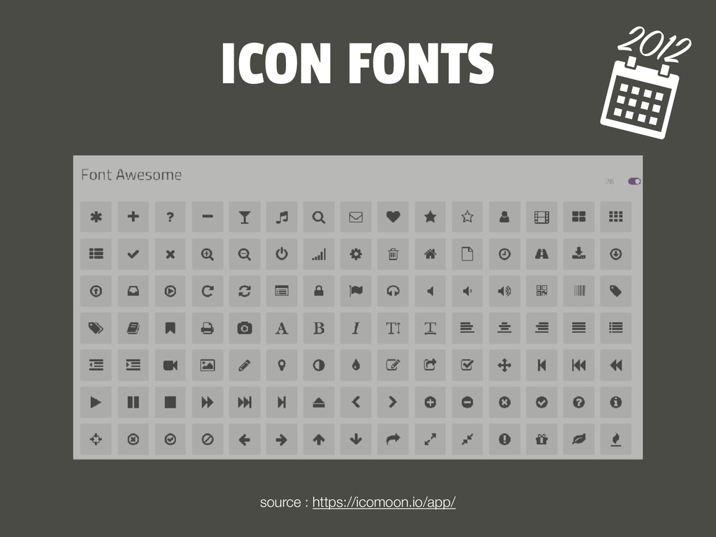 ICON FONTS 2012 source : https://icomoon.io/app/
