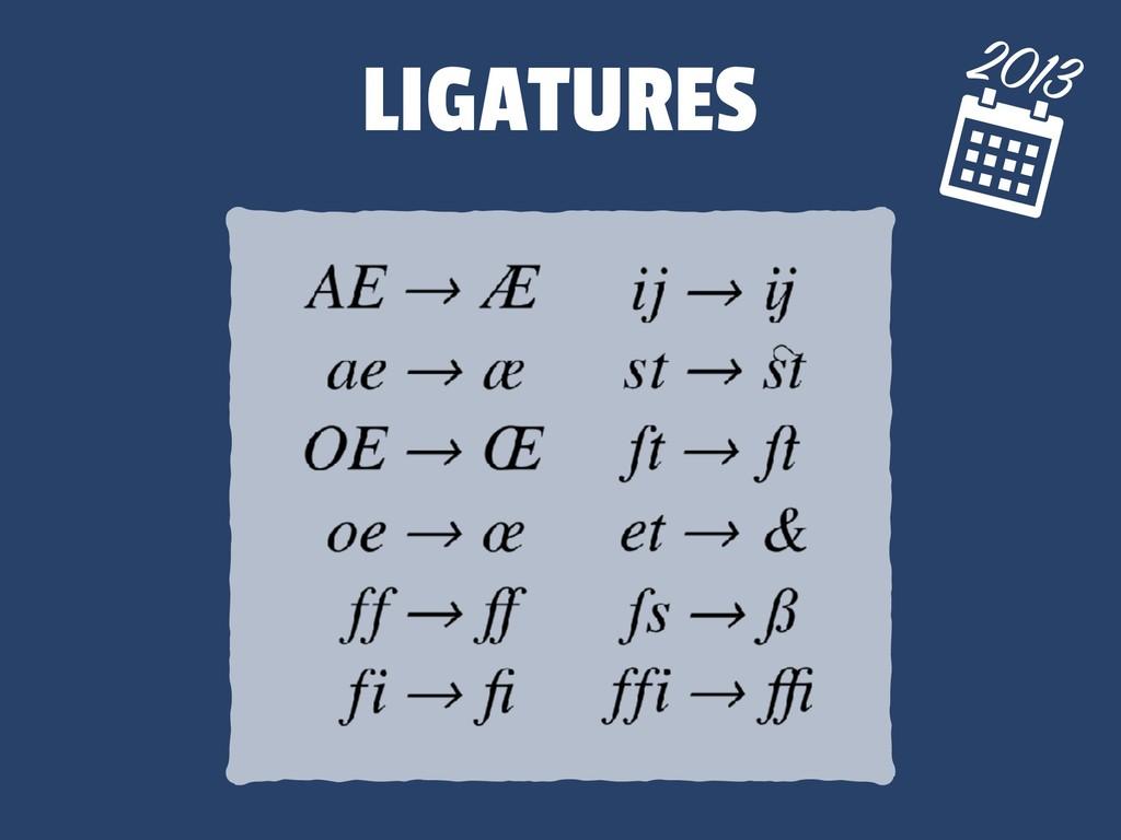 LIGATURES 2013