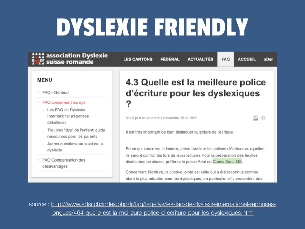 DYSLEXIE FRIENDLY source : http://www.adsr.ch/i...