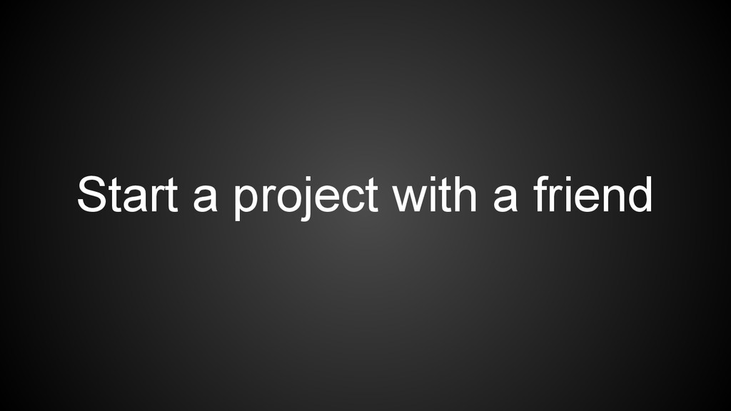 Start a project with a friend