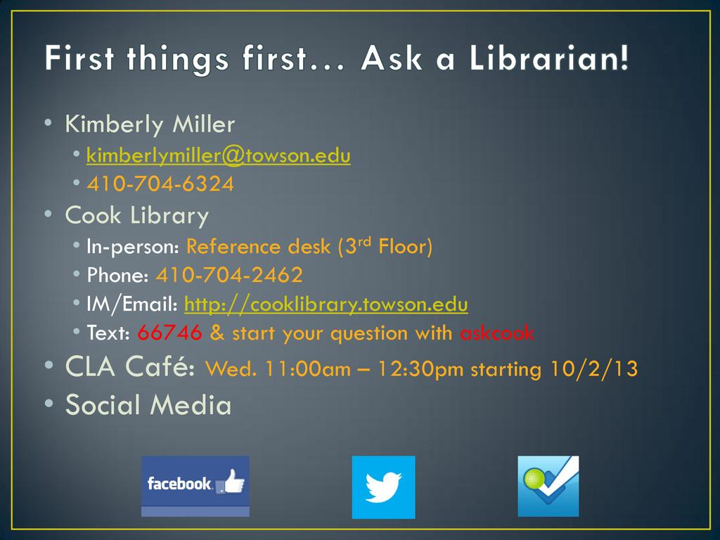• Kimberly Miller • kimberlymiller@towson.edu •...