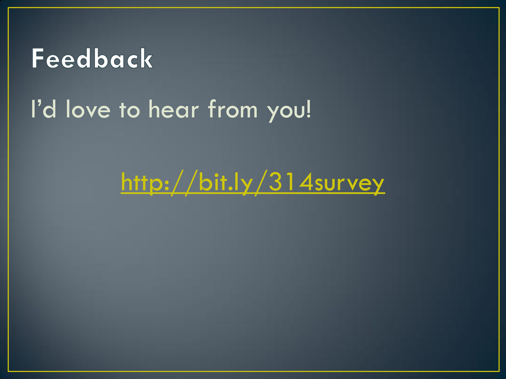 I'd love to hear from you! http://bit.ly/314sur...