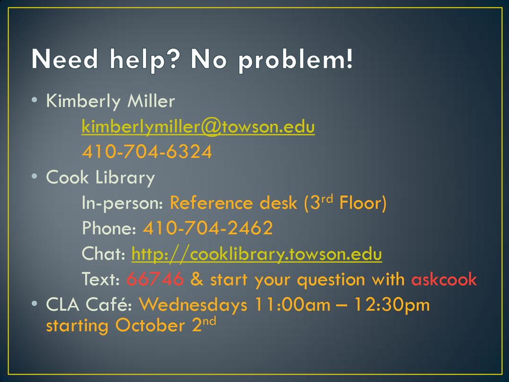 • Kimberly Miller kimberlymiller@towson.edu 410...