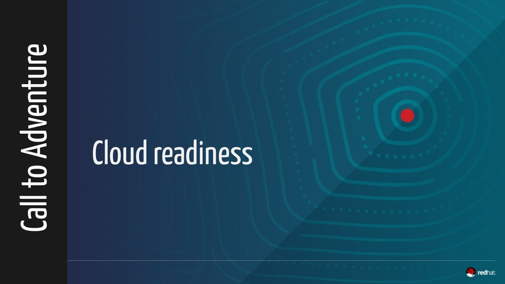 Cloud readiness Call to Adventure