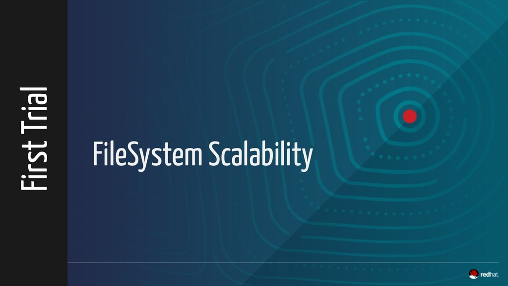 FileSystem Scalability First Trial