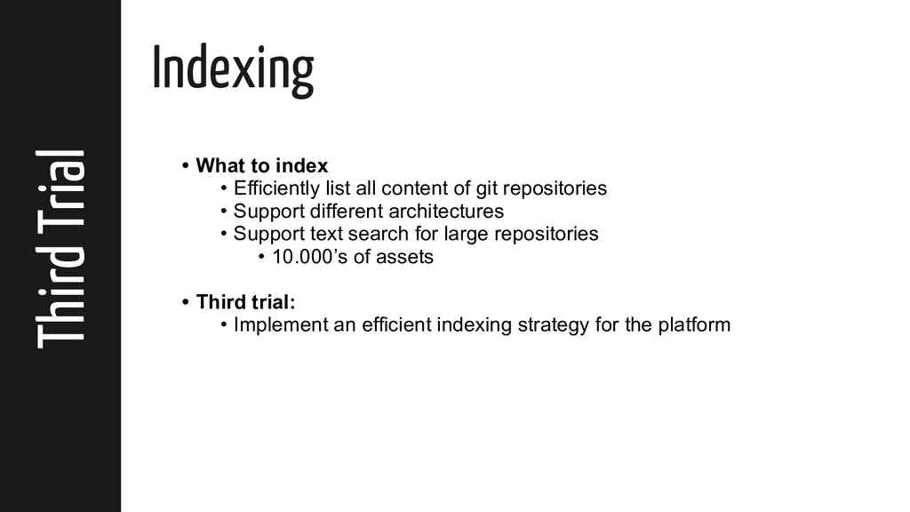 Third Trial Indexing • What to index • Efficien...
