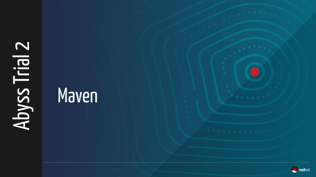 Maven Abyss Trial 2