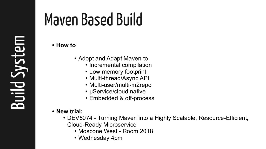 Build System Maven Based Build • How to • Adopt...