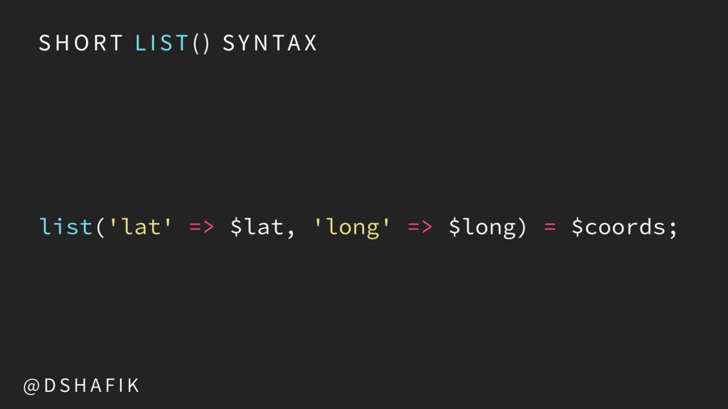 S H O RT L I ST ( ) SY N TA X list('lat' => $la...