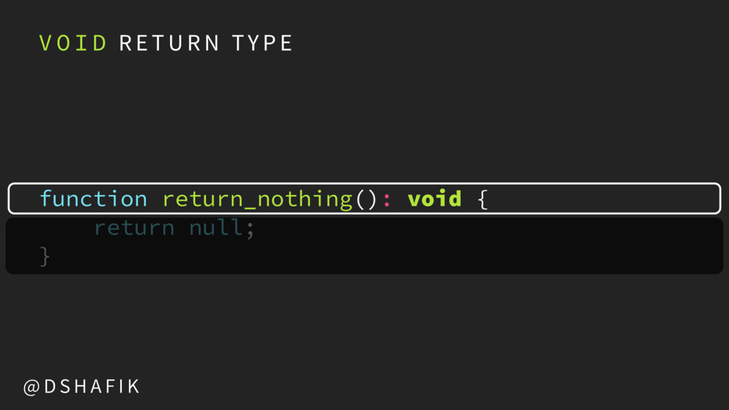 function return_nothing(): void {