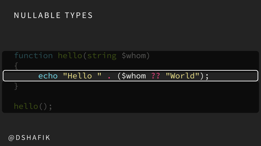 function hello(string $whom)