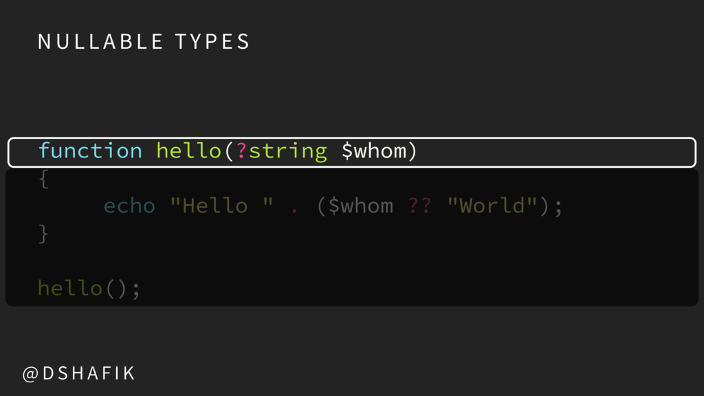 function hello(?string $whom)