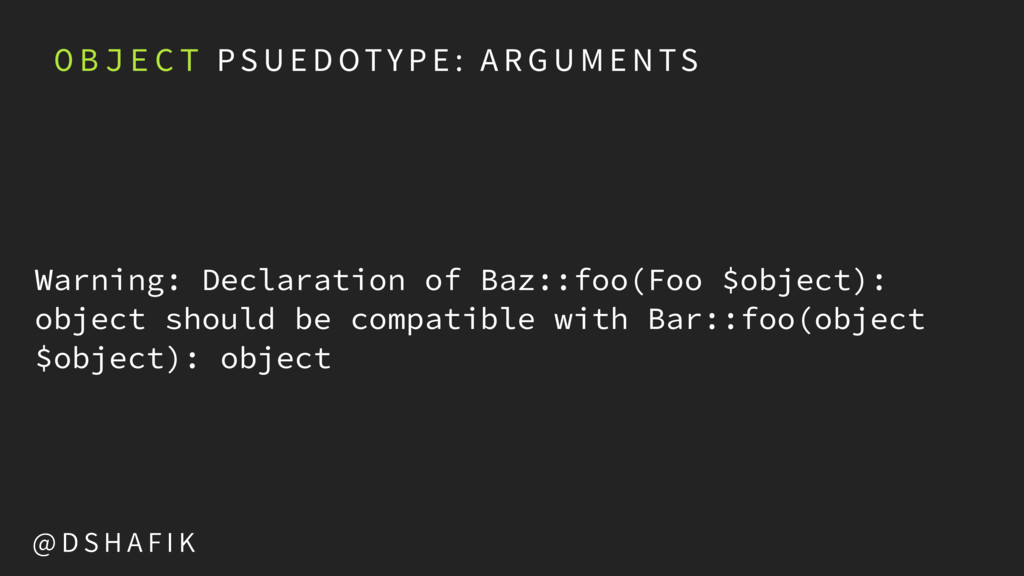 Warning: Declaration of Baz::foo(Foo $object): ...