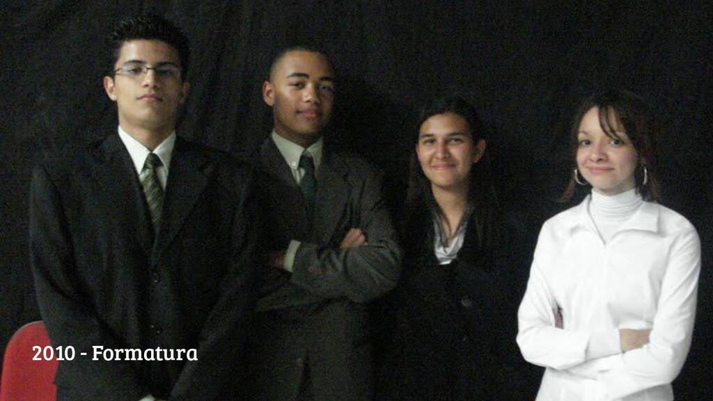 @camposmilaa 2010 - Formatura