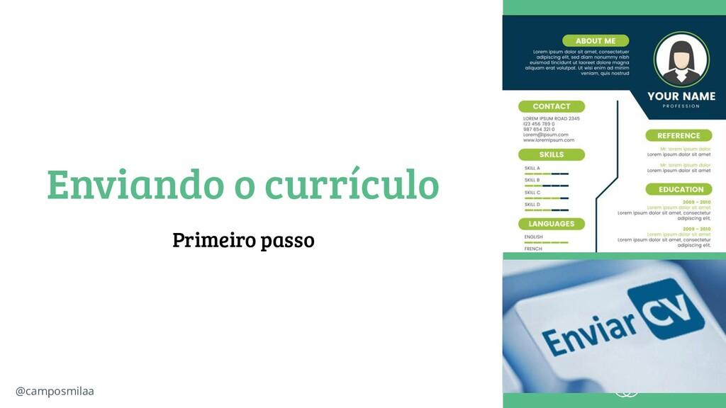 @camposmilaa Enviando o currículo Primeiro passo