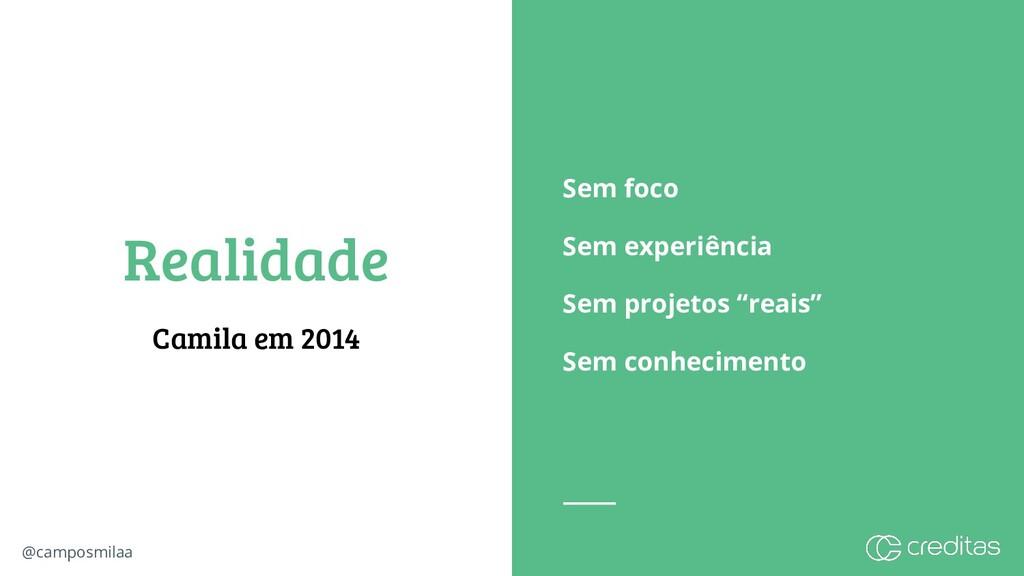 @camposmilaa Realidade Camila em 2014 Sem foco ...