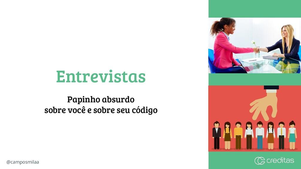 @camposmilaa Entrevistas Papinho absurdo sobre ...
