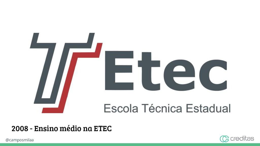 @camposmilaa 2008 - Ensino médio na ETEC