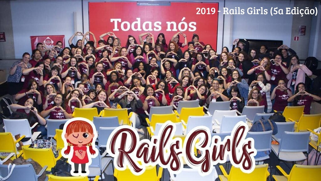 @camposmilaa 2019 - Rails Girls (5a Edição)