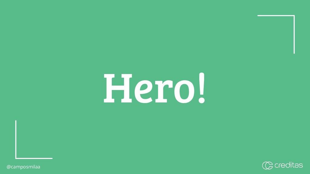 @camposmilaa @camposmilaa Hero!
