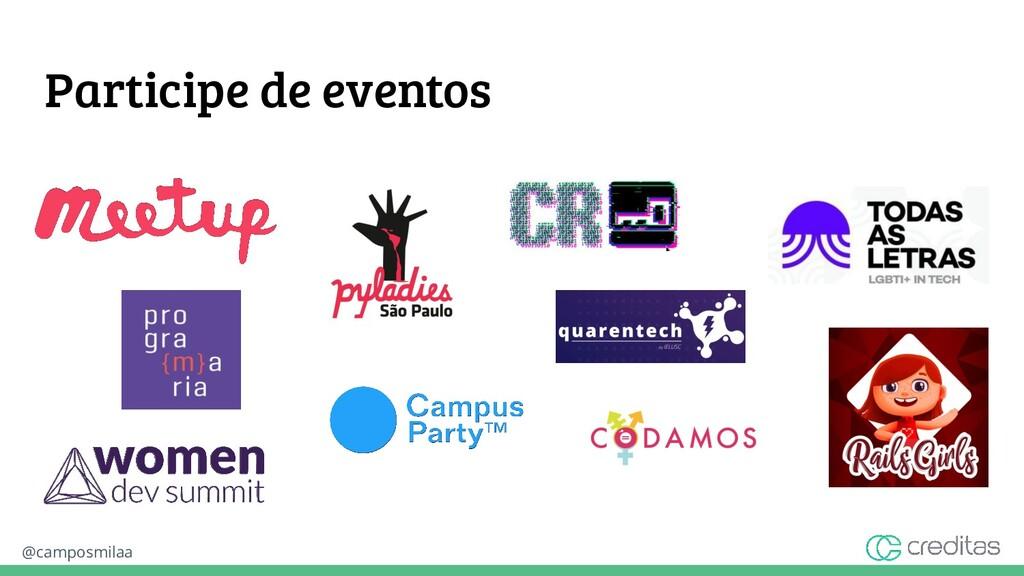 @camposmilaa Participe de eventos