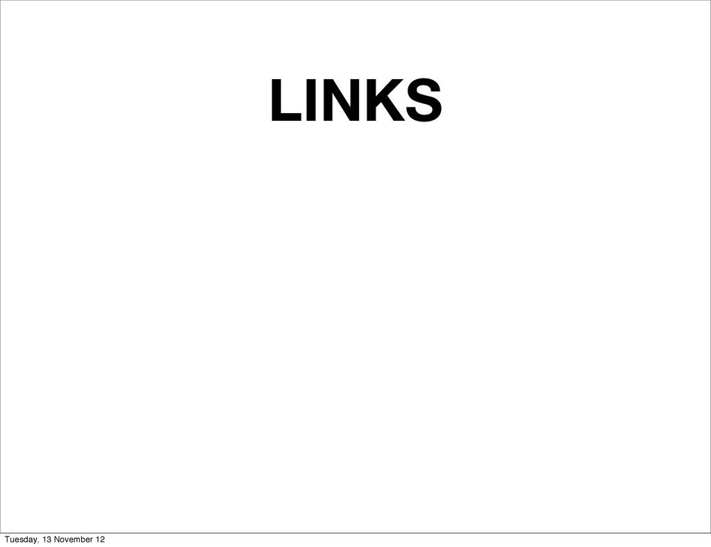 LINKS Tuesday, 13 November 12